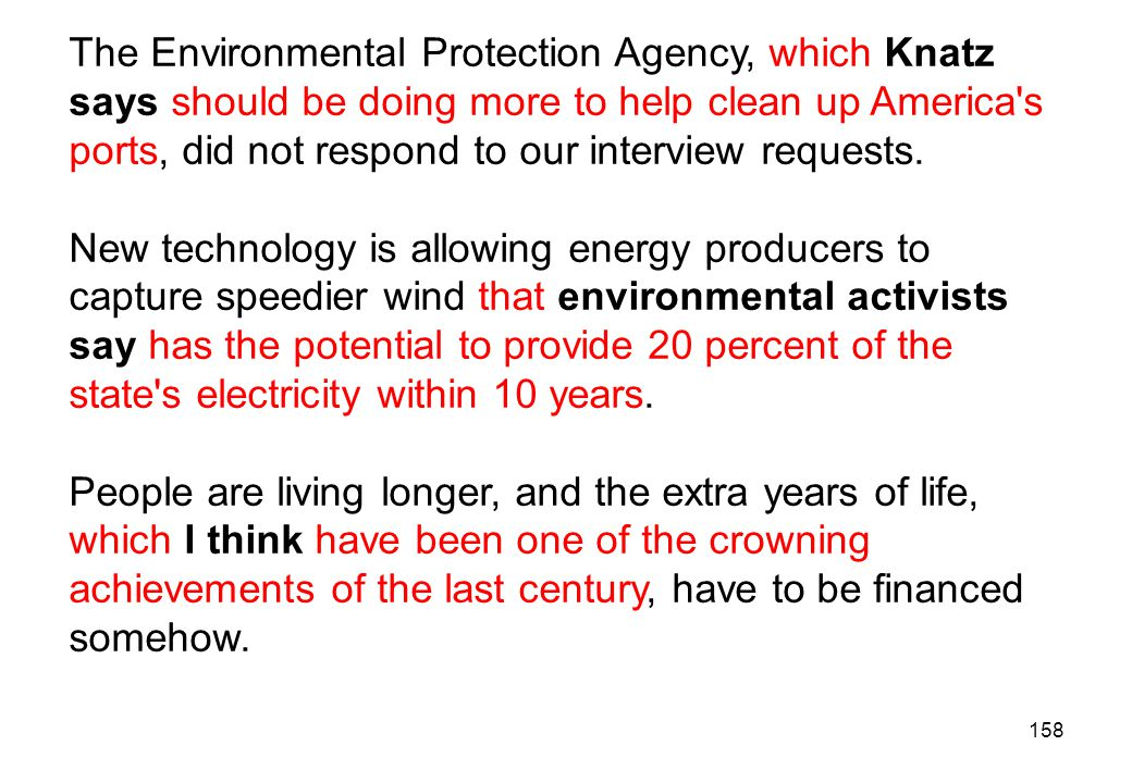 The Environmental Protection Agency, which Knatz says should be doing more to help clean up America s ports, did not respond to our interview requests.