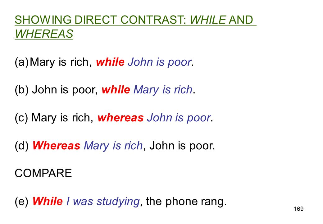 SHOWING DIRECT CONTRAST: WHILE AND