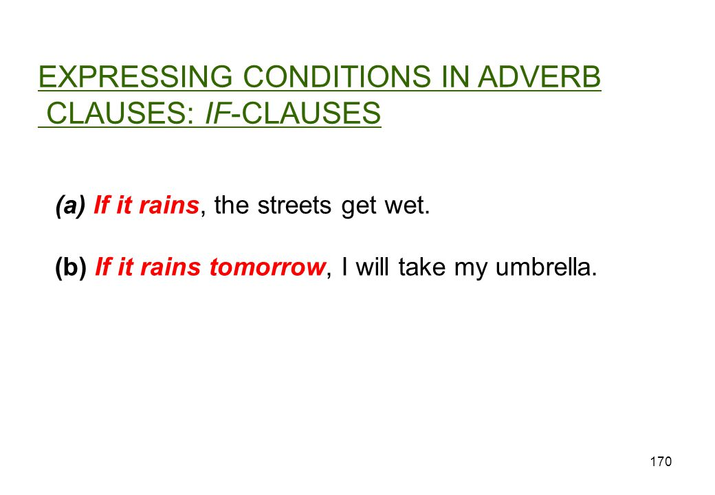 EXPRESSING CONDITIONS IN ADVERB CLAUSES: IF-CLAUSES