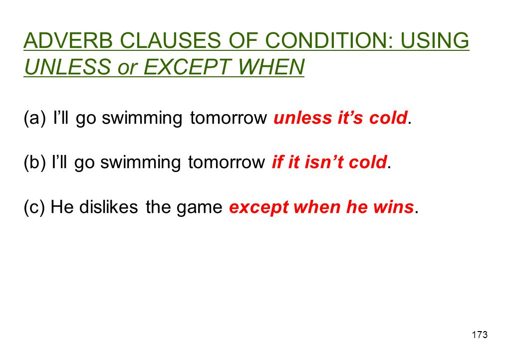 ADVERB CLAUSES OF CONDITION: USING UNLESS or EXCEPT WHEN