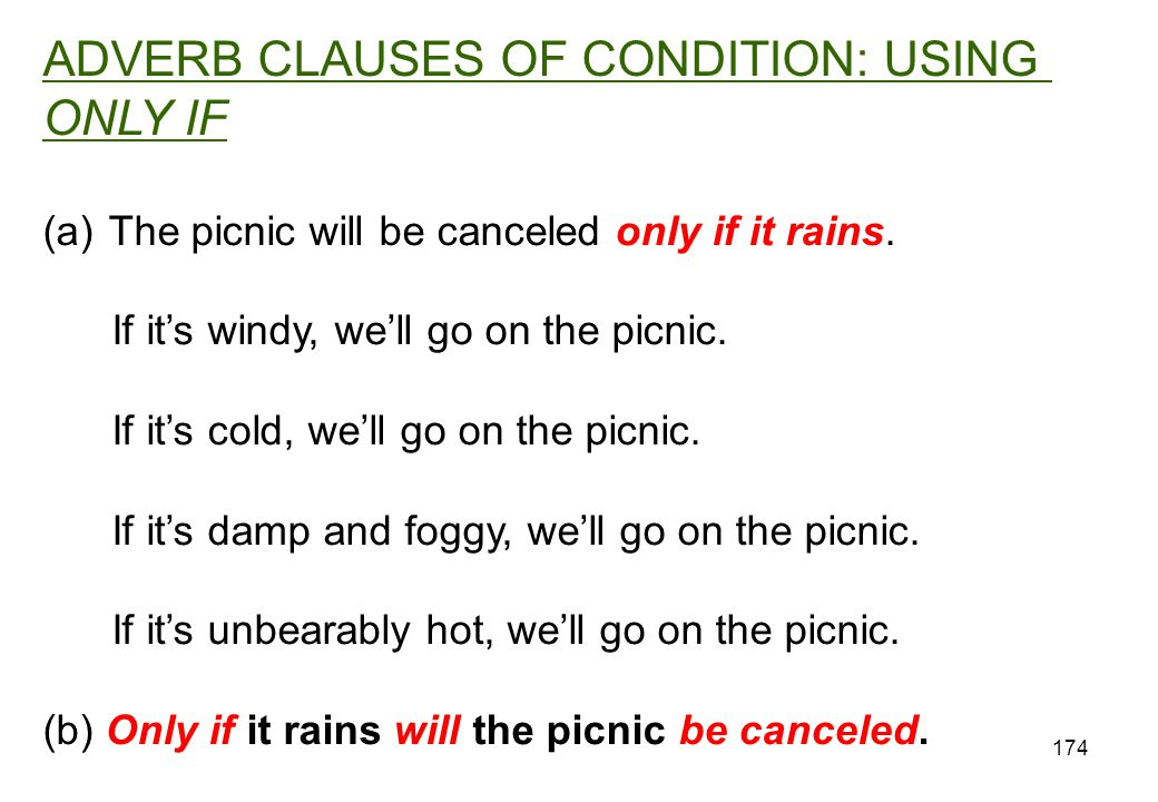 ADVERB CLAUSES OF CONDITION: USING ONLY IF