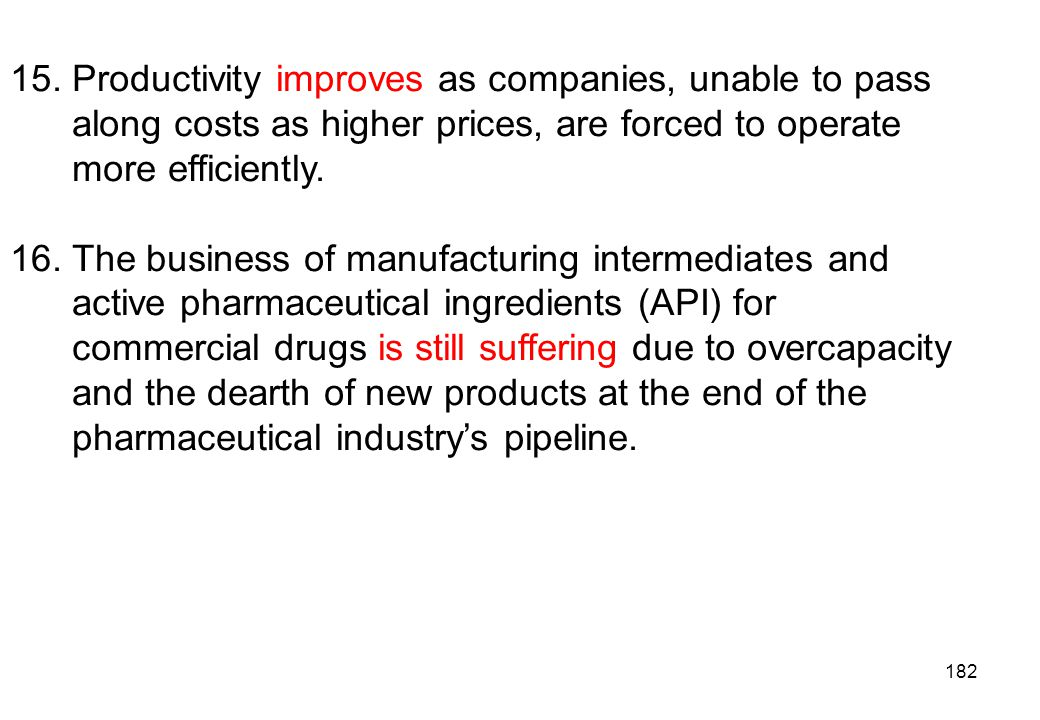 15. Productivity improves as companies, unable to pass