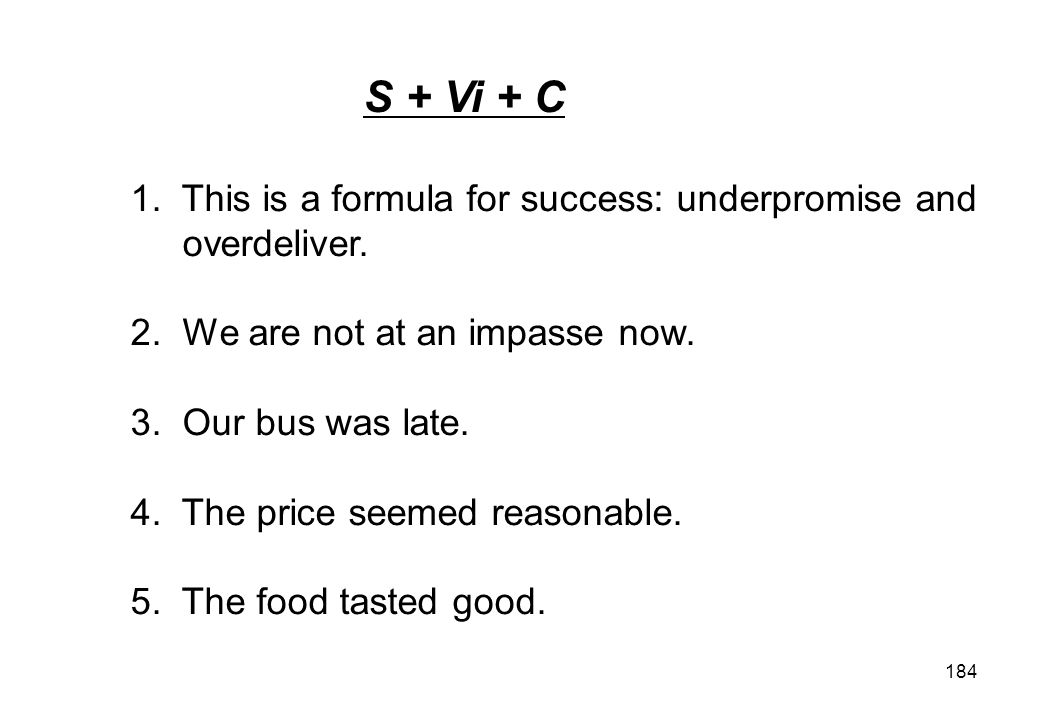S + Vi + C 1. This is a formula for success: underpromise and
