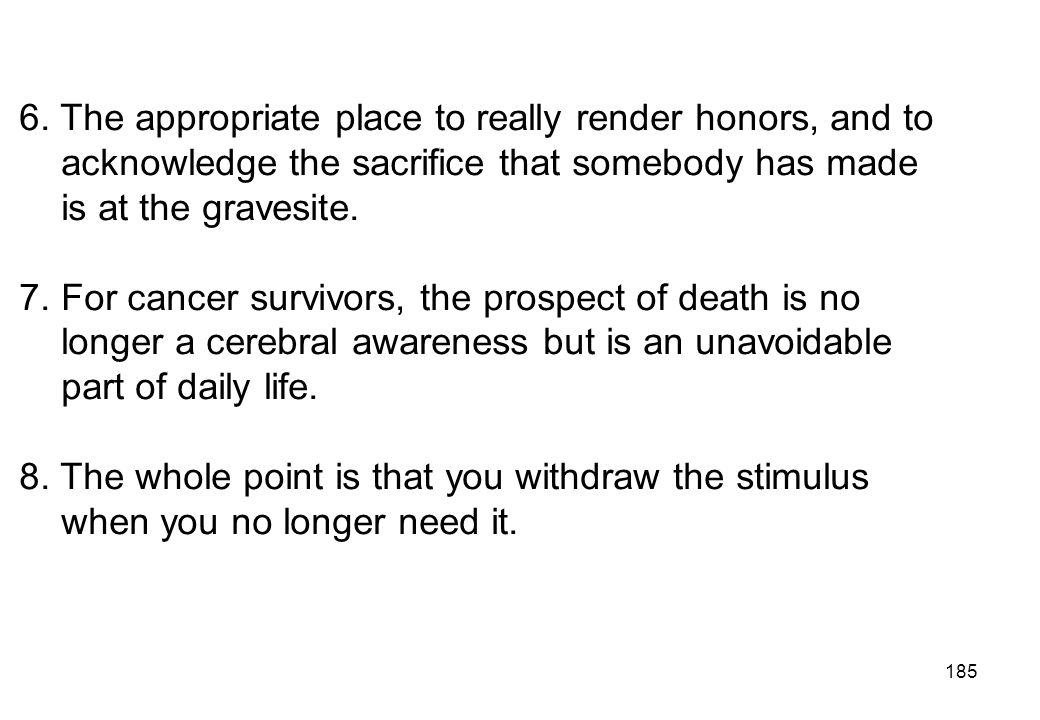 6. The appropriate place to really render honors, and to