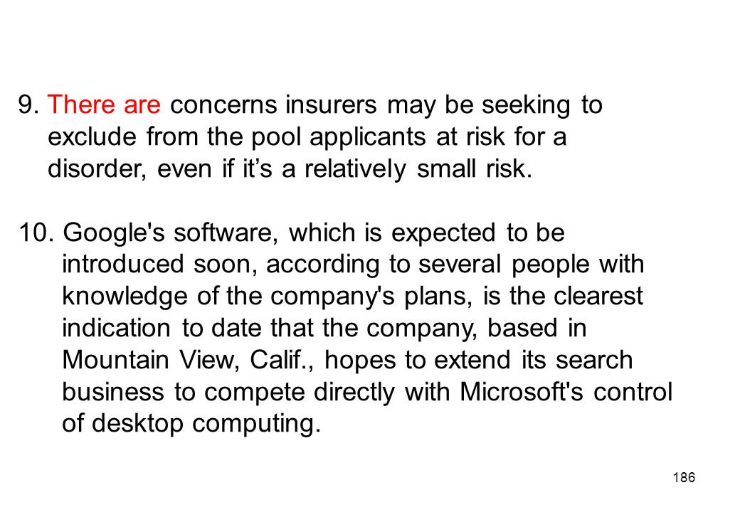 9. There are concerns insurers may be seeking to