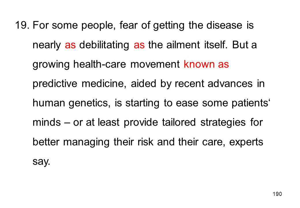 19. For some people, fear of getting the disease is