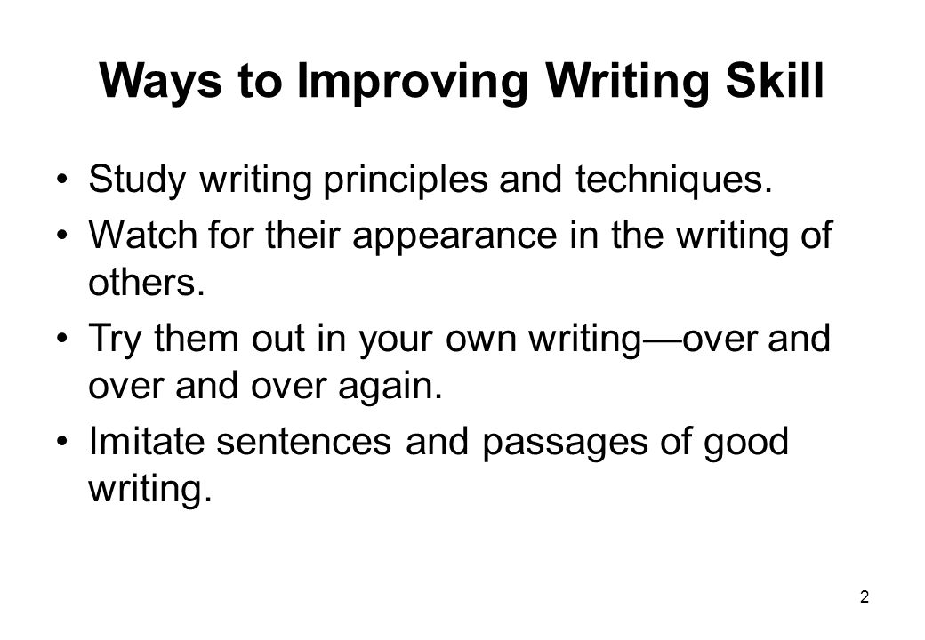 ways to improving writing skill ppt  ways to improving writing skill