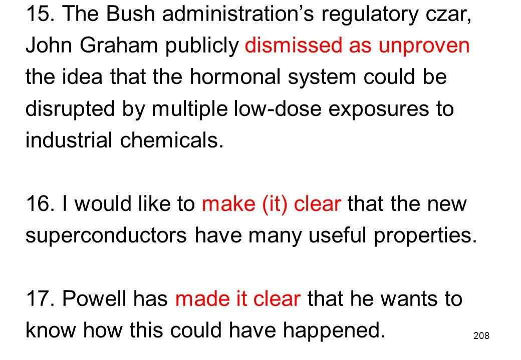 15. The Bush administration's regulatory czar,