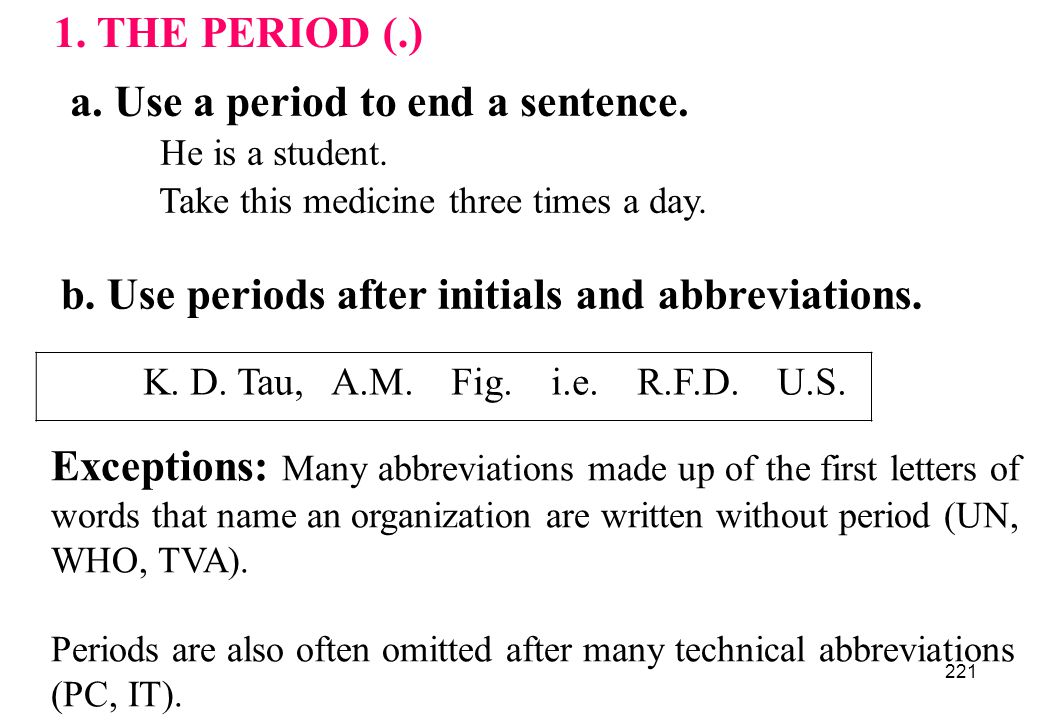 b. Use periods after initials and abbreviations.