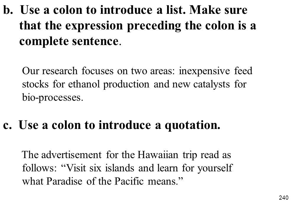 b. Use a colon to introduce a list. Make sure