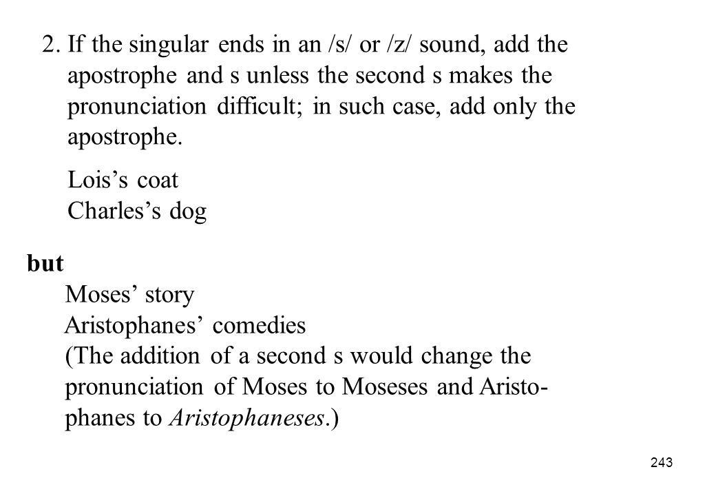 2. If the singular ends in an /s/ or /z/ sound, add the
