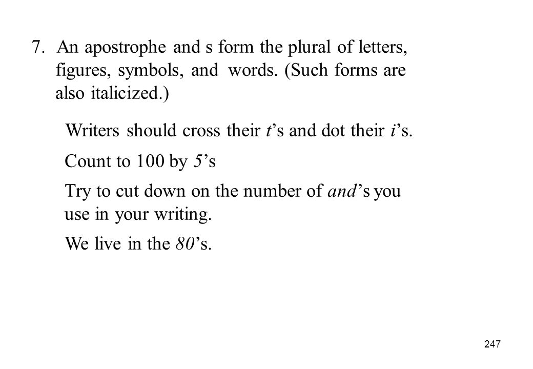 Writers should cross their t's and dot their i's.