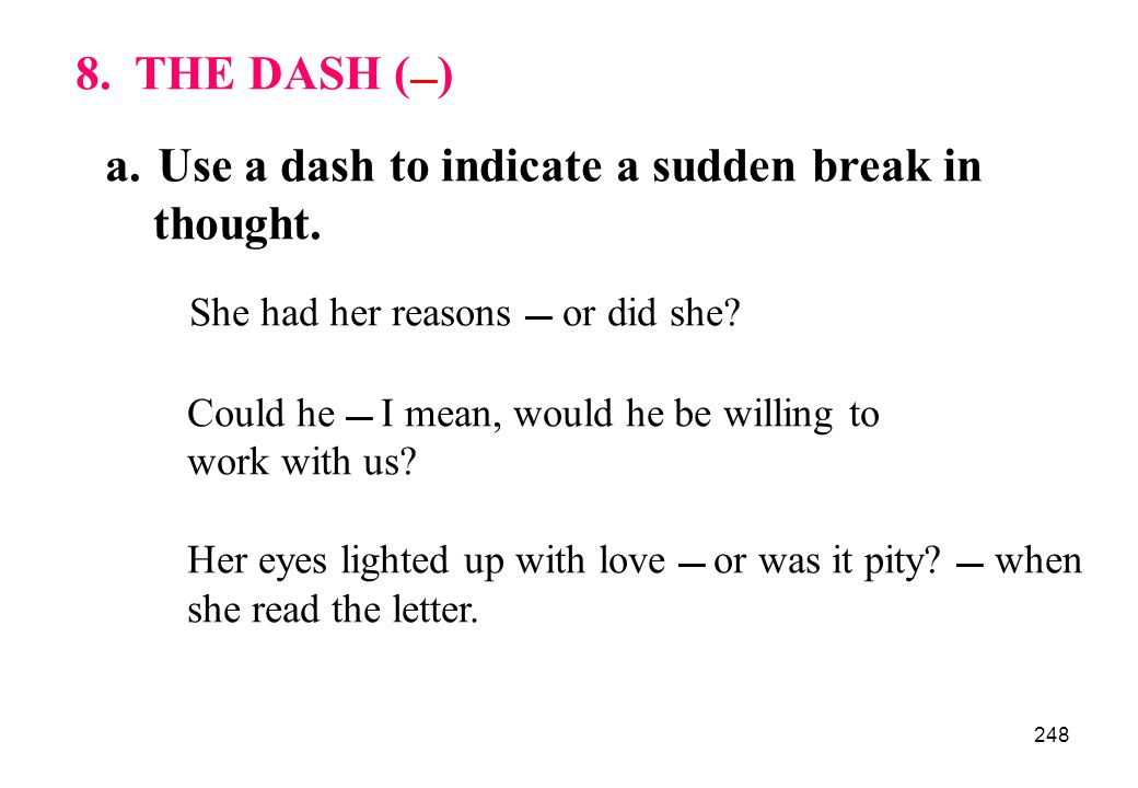 Use a dash to indicate a sudden break in thought.