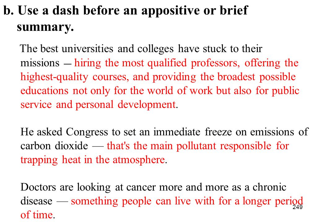 b. Use a dash before an appositive or brief summary.