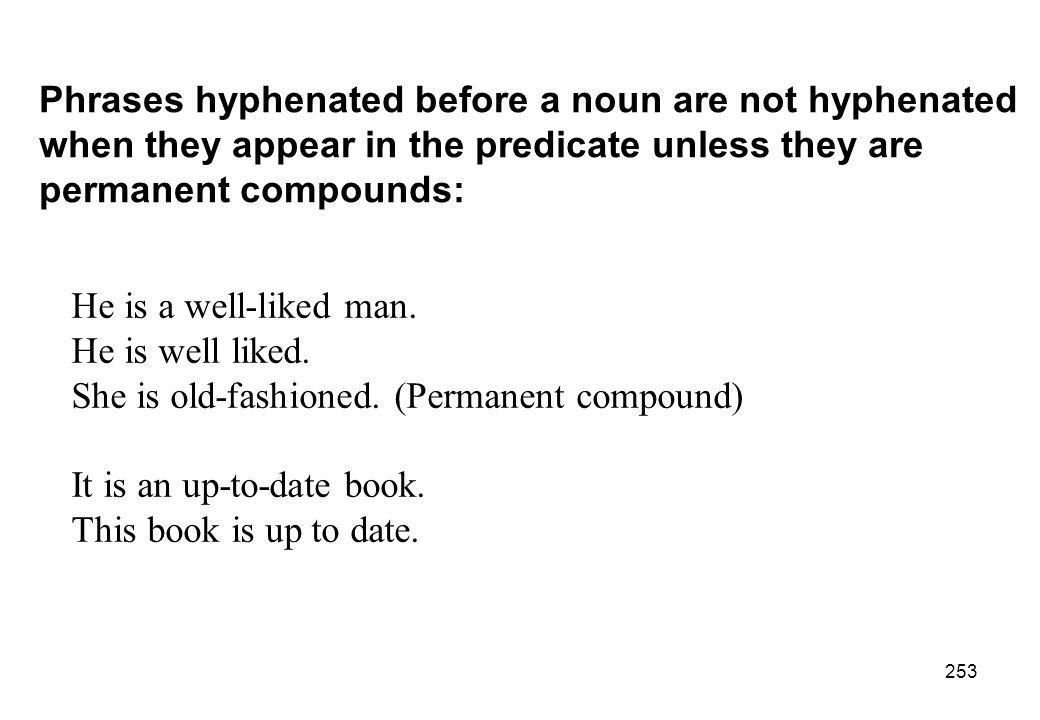 Phrases hyphenated before a noun are not hyphenated