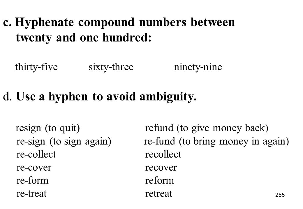 c. Hyphenate compound numbers between twenty and one hundred: