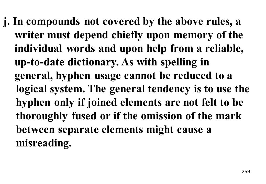 j. In compounds not covered by the above rules, a