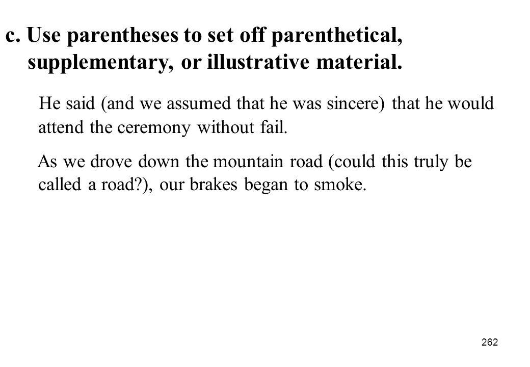 c. Use parentheses to set off parenthetical,