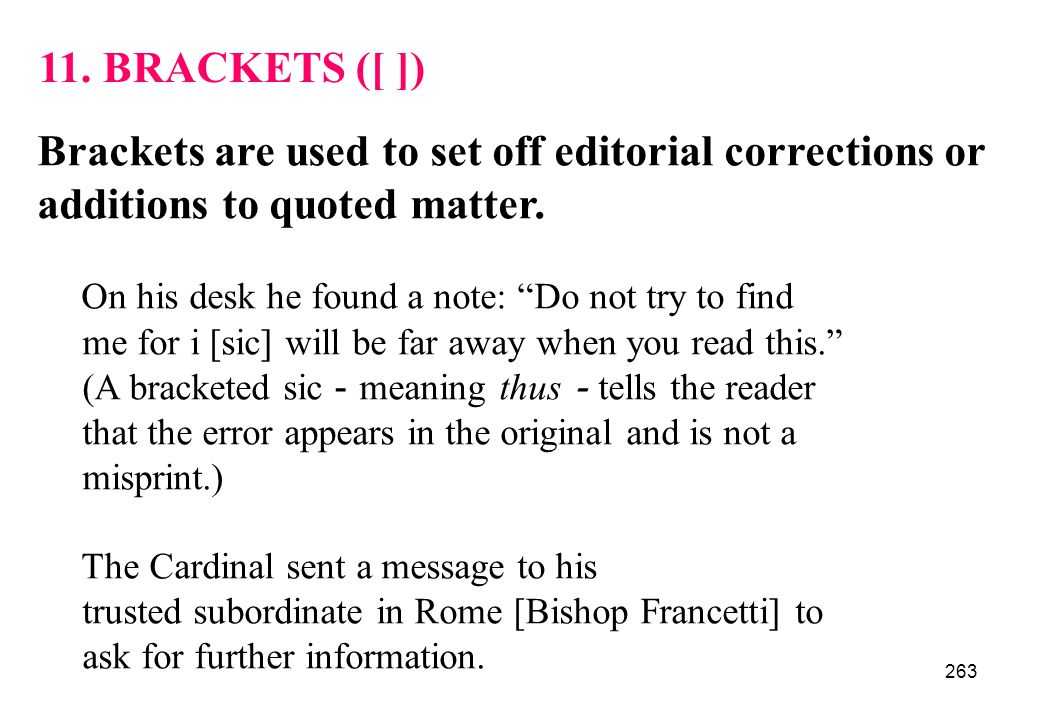 Brackets are used to set off editorial corrections or