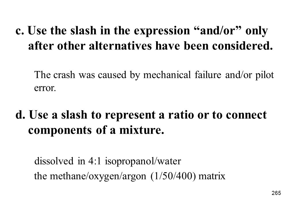 c. Use the slash in the expression and/or only