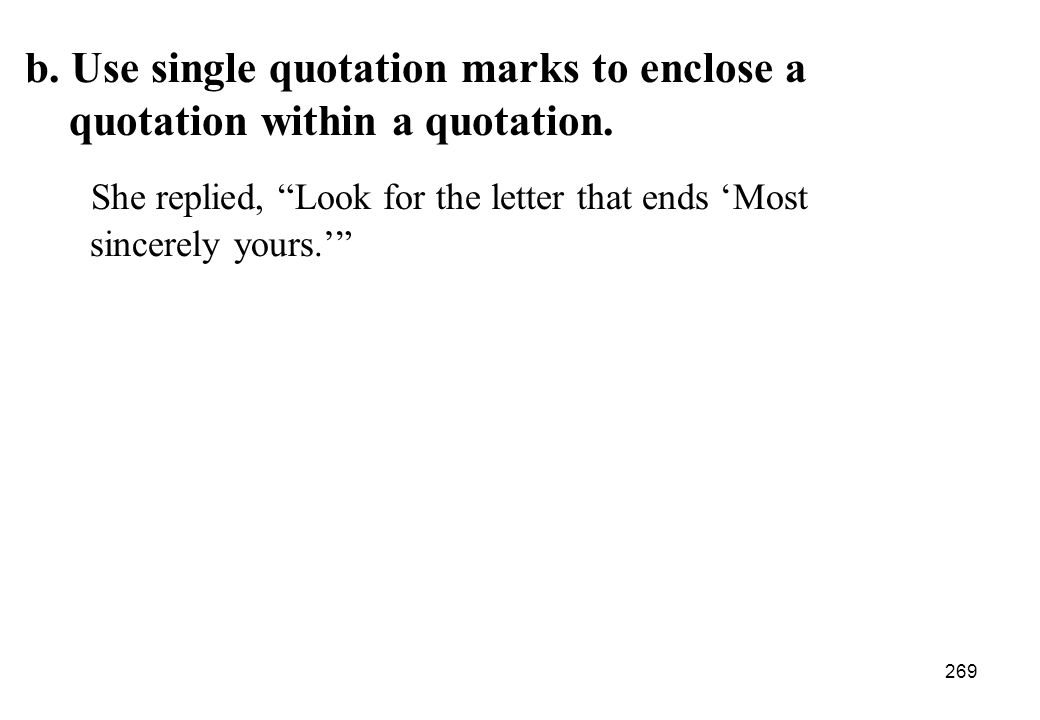 b. Use single quotation marks to enclose a
