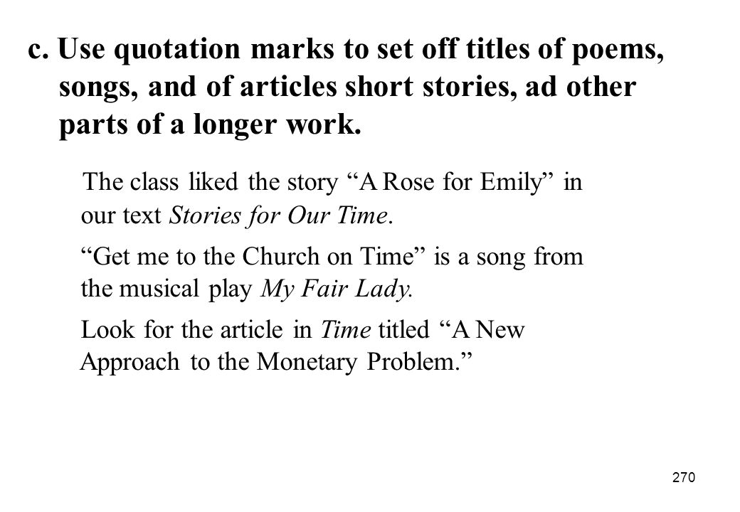 c. Use quotation marks to set off titles of poems,
