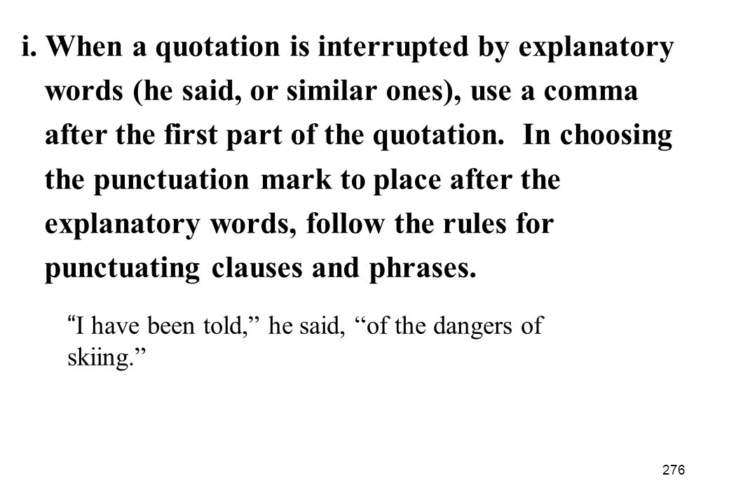 i. When a quotation is interrupted by explanatory