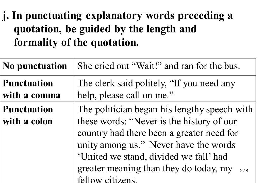 j. In punctuating explanatory words preceding a