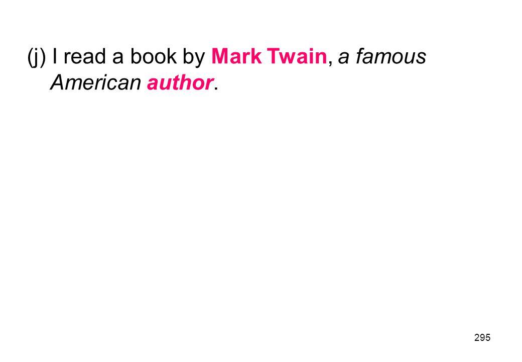 (j) I read a book by Mark Twain, a famous