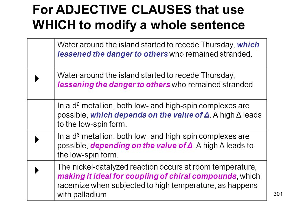For ADJECTIVE CLAUSES that use WHICH to modify a whole sentence