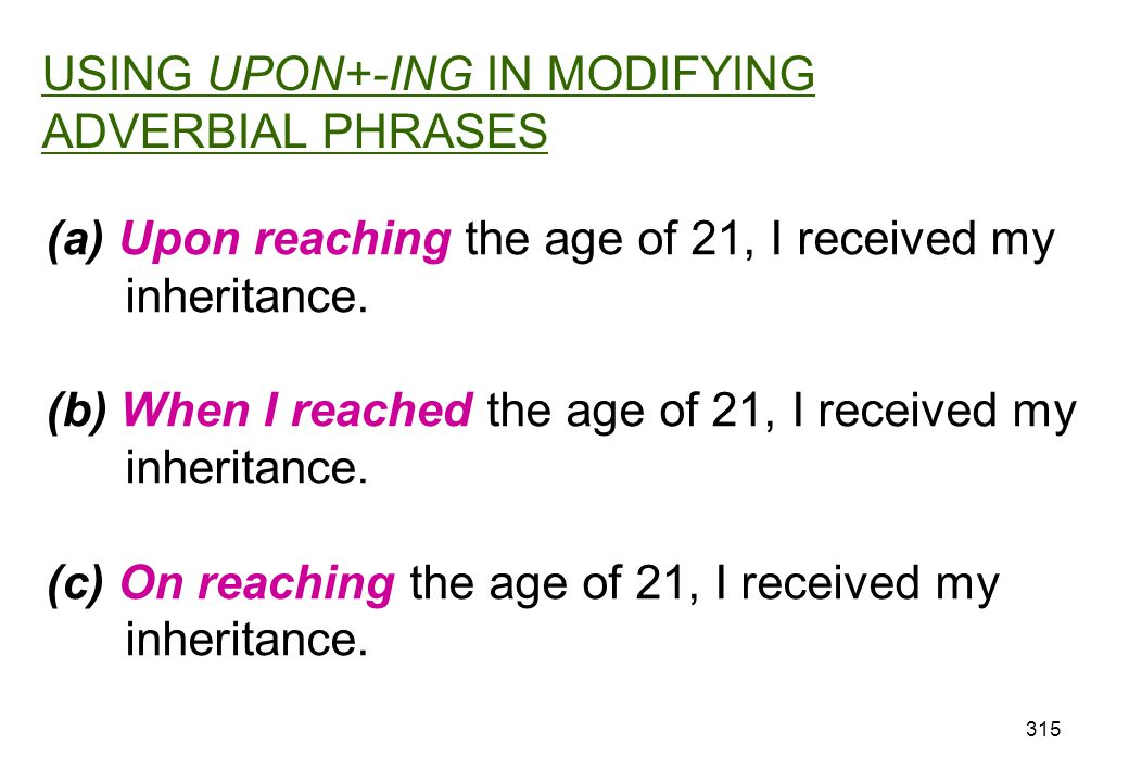 USING UPON+-ING IN MODIFYING ADVERBIAL PHRASES