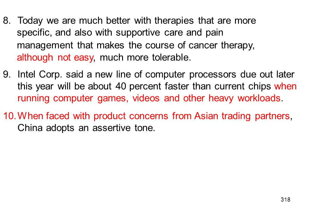 Today we are much better with therapies that are more