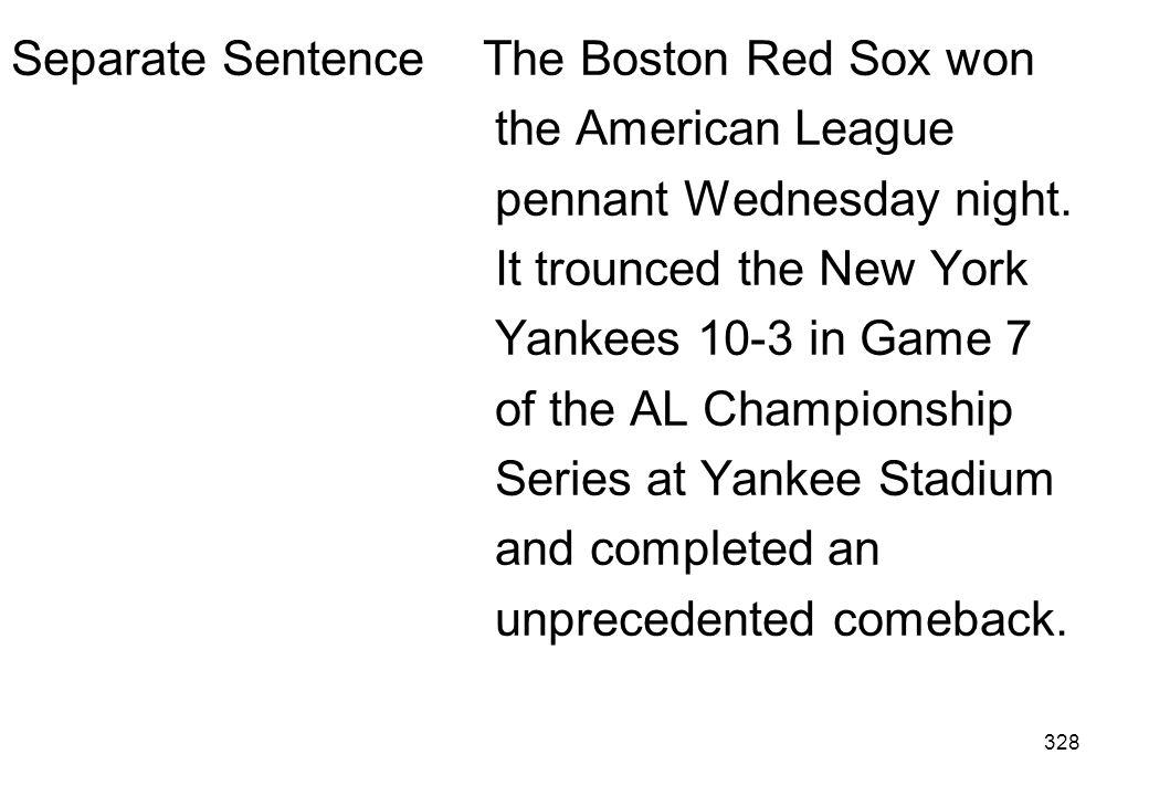 Separate Sentence The Boston Red Sox won