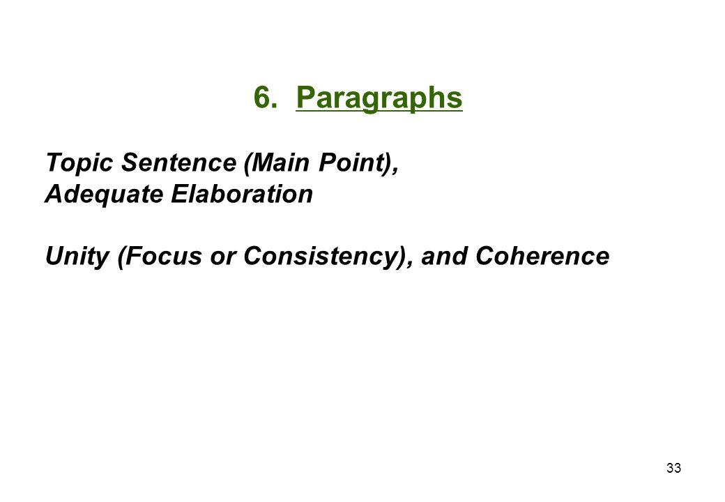 6. Paragraphs Topic Sentence (Main Point), Adequate Elaboration.