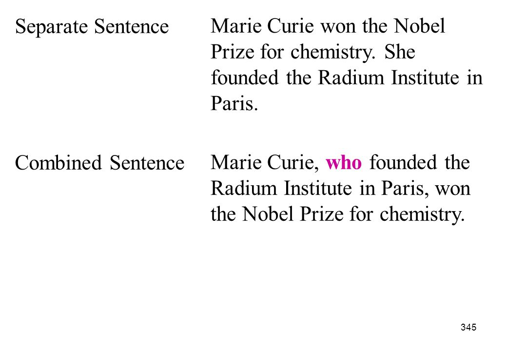 Separate Sentence Marie Curie won the Nobel Prize for chemistry. She founded the Radium Institute in Paris.