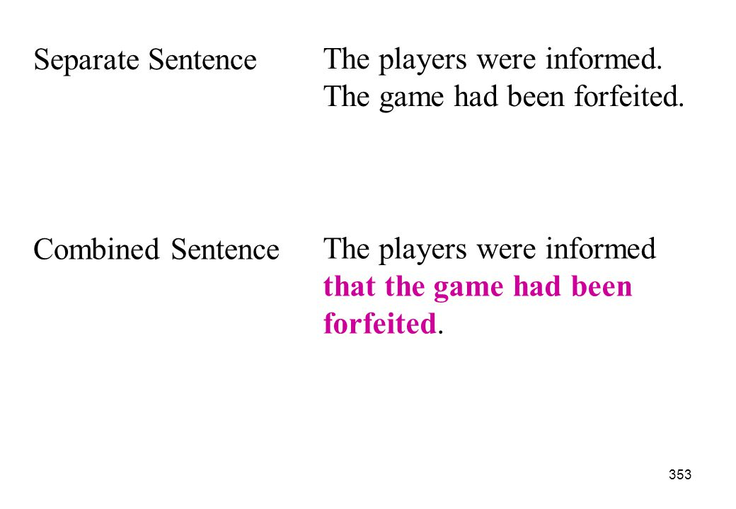 Separate Sentence The players were informed. The game had been forfeited. Combined Sentence.