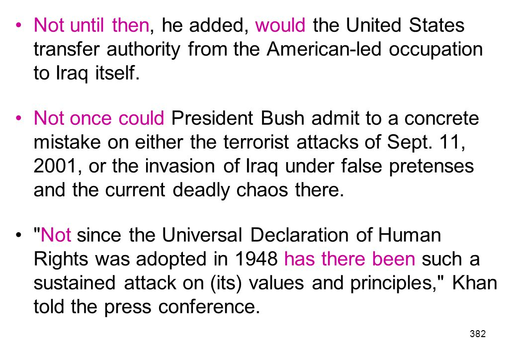 Not until then, he added, would the United States transfer authority from the American-led occupation to Iraq itself.