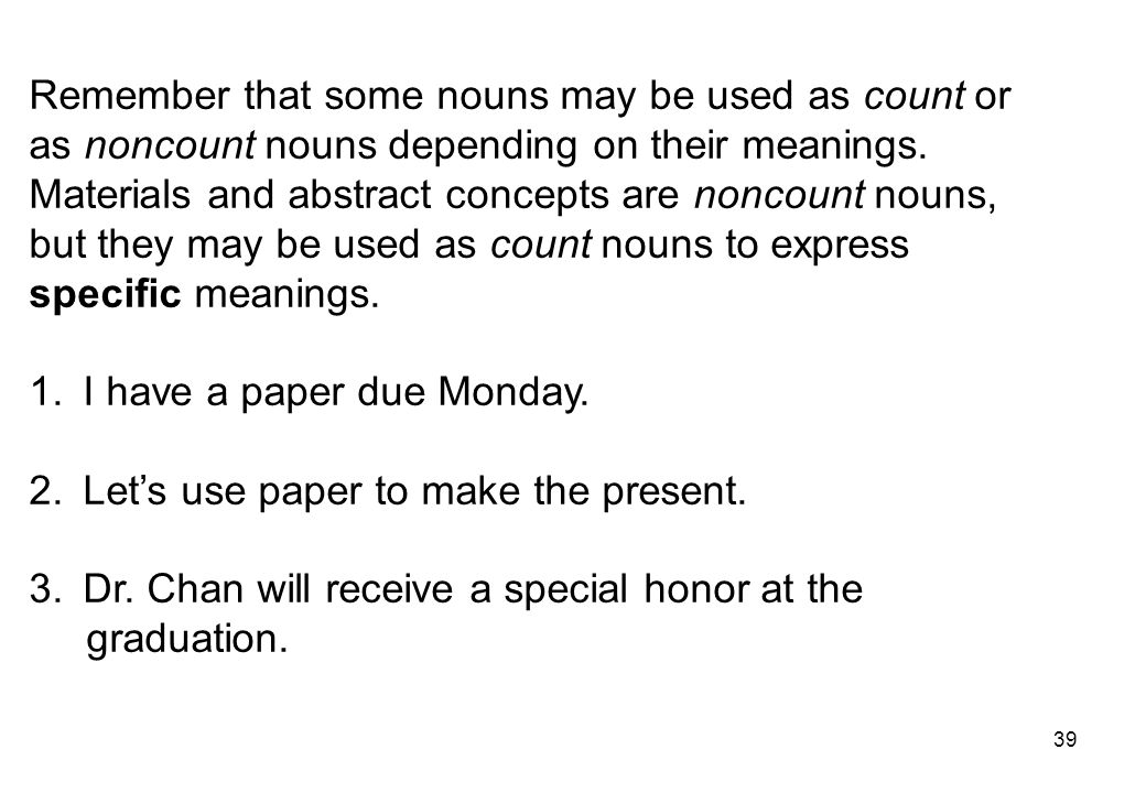 Remember that some nouns may be used as count or
