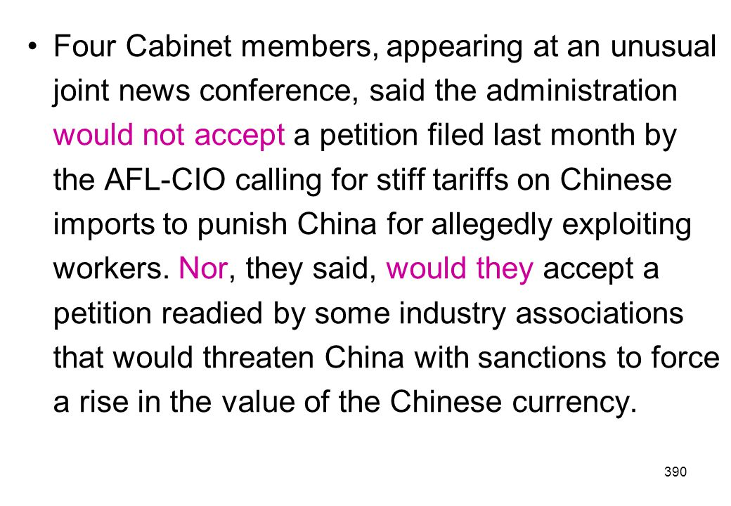 Four Cabinet members, appearing at an unusual joint news conference, said the administration would not accept a petition filed last month by the AFL-CIO calling for stiff tariffs on Chinese imports to punish China for allegedly exploiting workers.