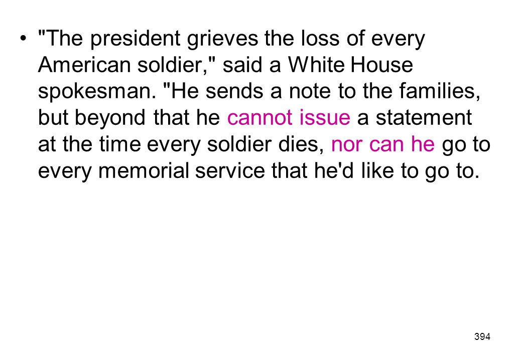 The president grieves the loss of every American soldier, said a White House spokesman.