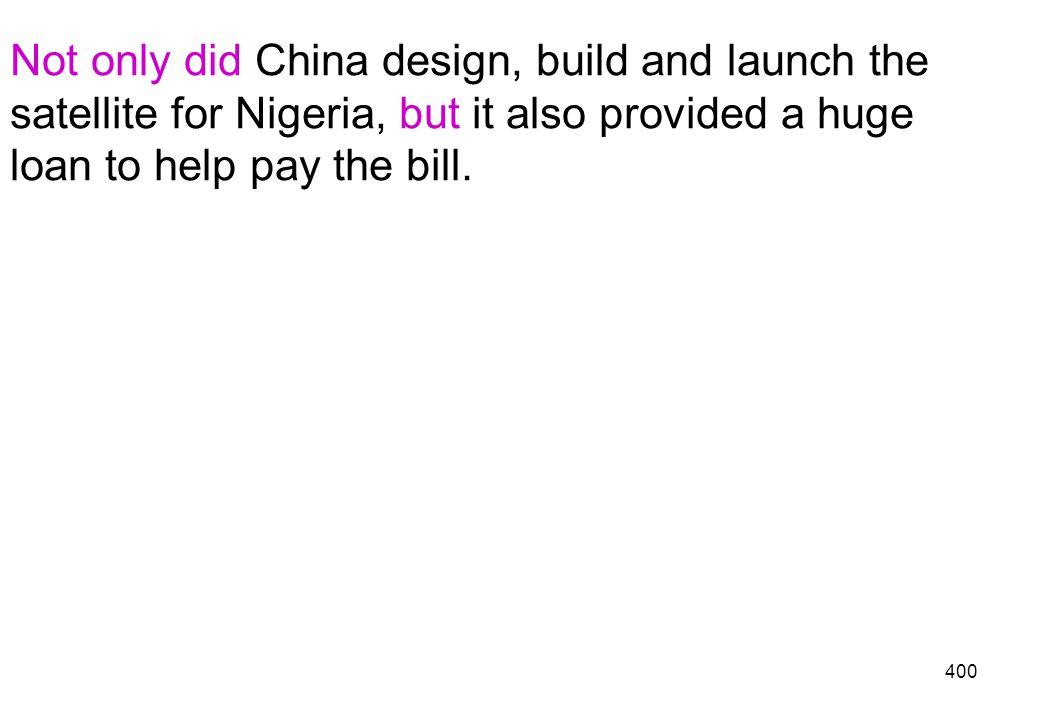 Not only did China design, build and launch the satellite for Nigeria, but it also provided a huge loan to help pay the bill.