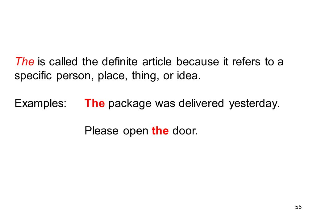 The is called the definite article because it refers to a