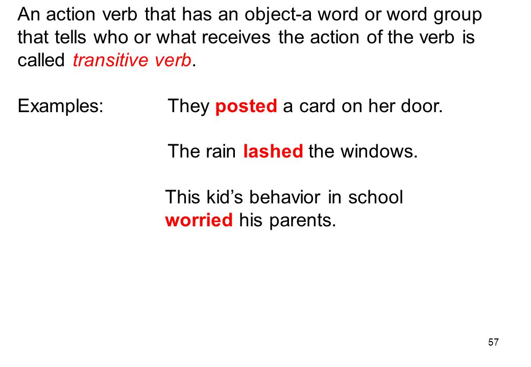 An action verb that has an object-a word or word group