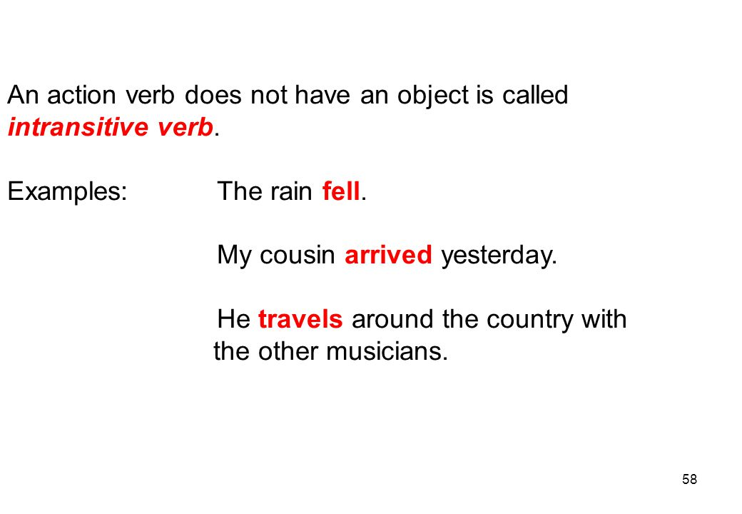 An action verb does not have an object is called