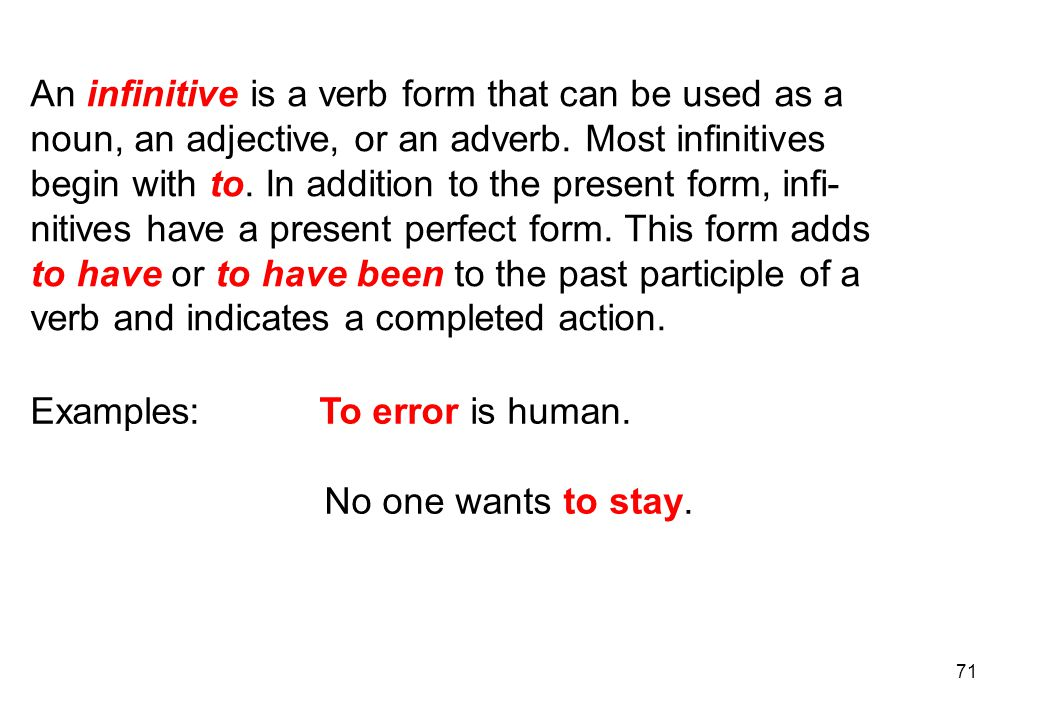 An infinitive is a verb form that can be used as a