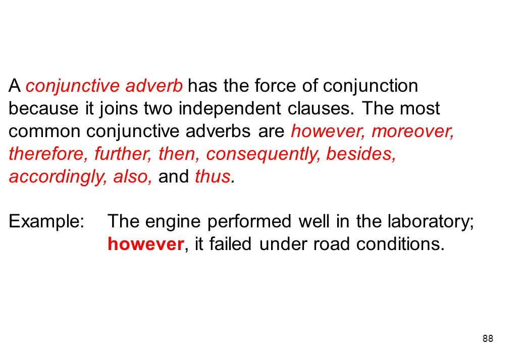 A conjunctive adverb has the force of conjunction
