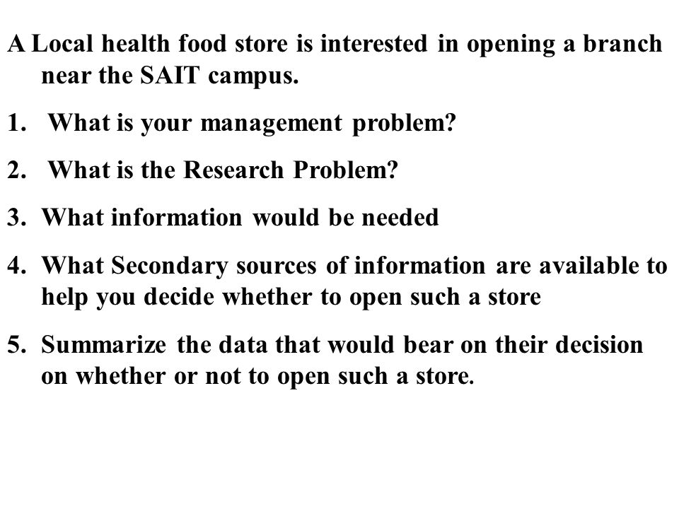 A Local health food store is interested in opening a branch near the SAIT campus.