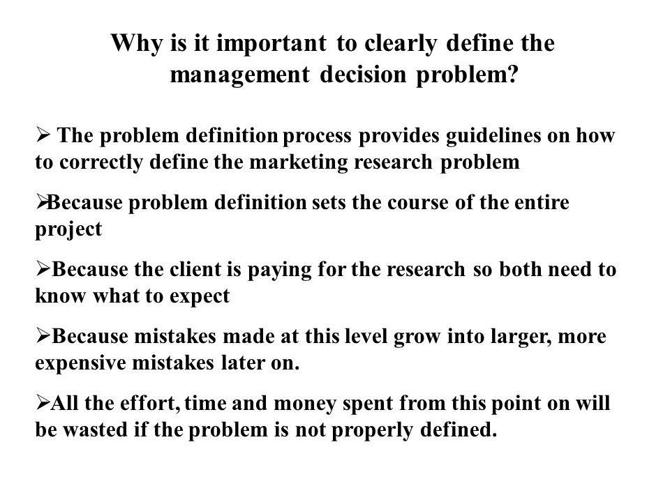 Why is it important to clearly define the management decision problem