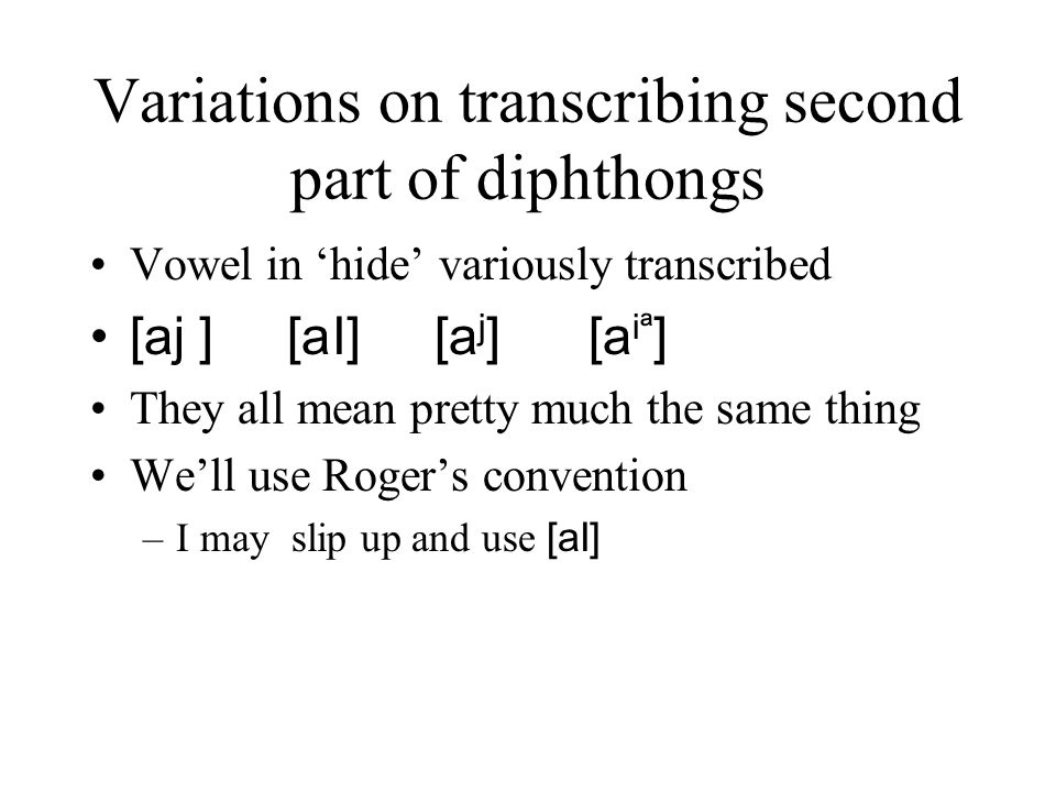 Variations on transcribing second part of diphthongs