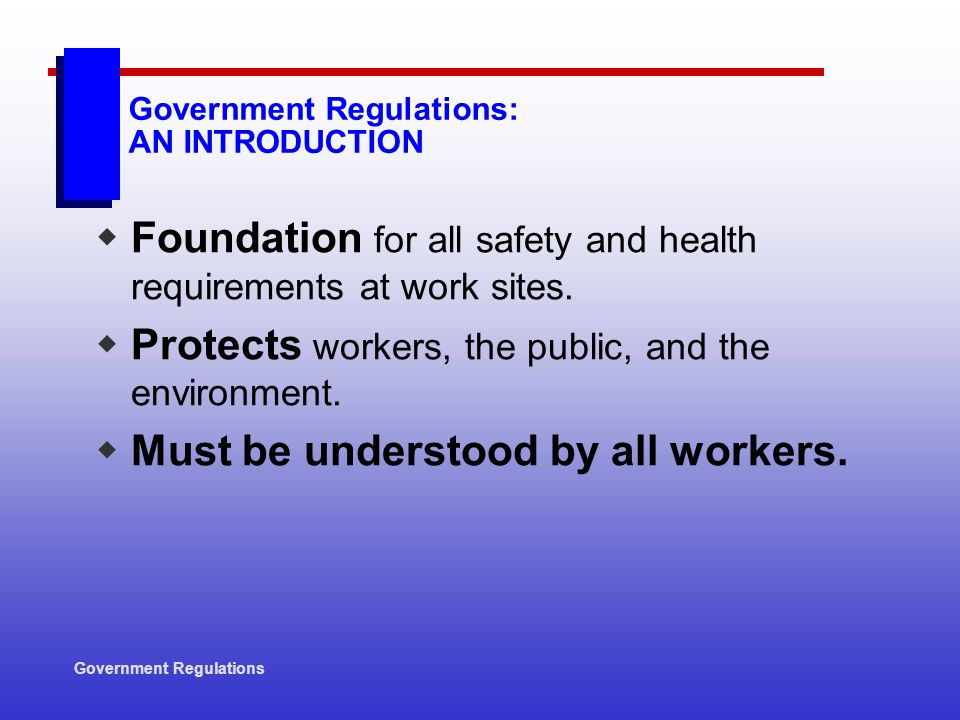 Government Regulations: AN INTRODUCTION